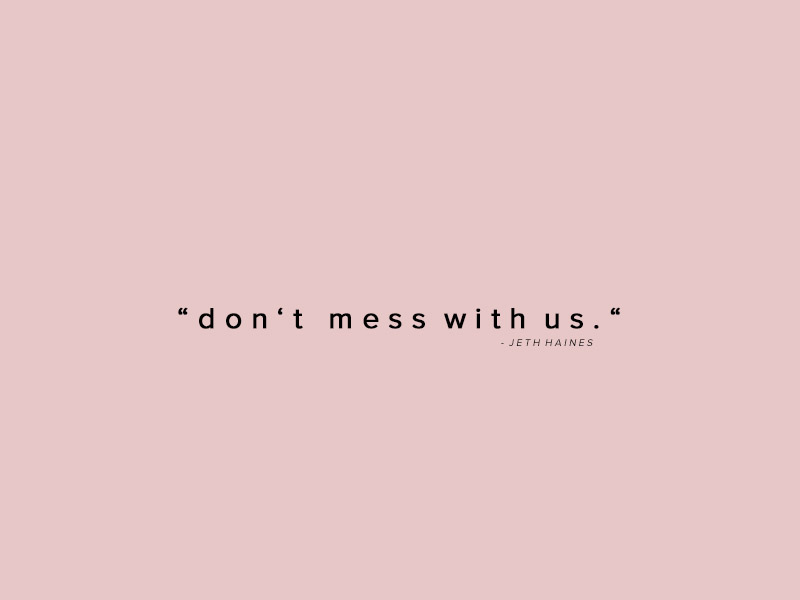dont-mess-with-us-quotes-jeth-haines – HAINES
